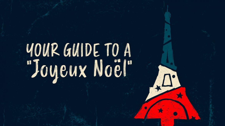 «Счастливого Рождества» по-французски — Как получить «Joyeux Noël»