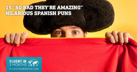15 веселых испанских каламбуров, которые настолько плохи, что они потрясающие