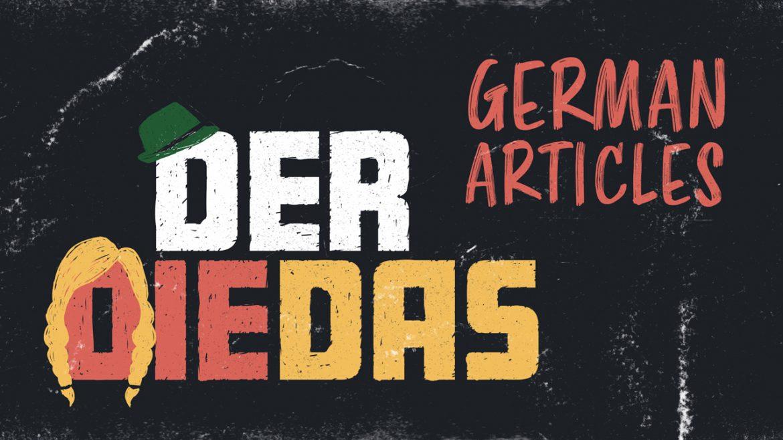 Немецкие статьи — все, что вам нужно знать [with Charts]