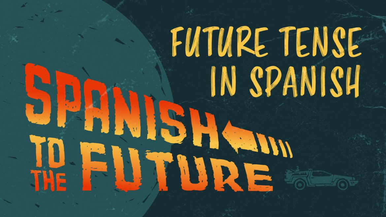 Как выучить будущее время на испанском языке — простое руководство