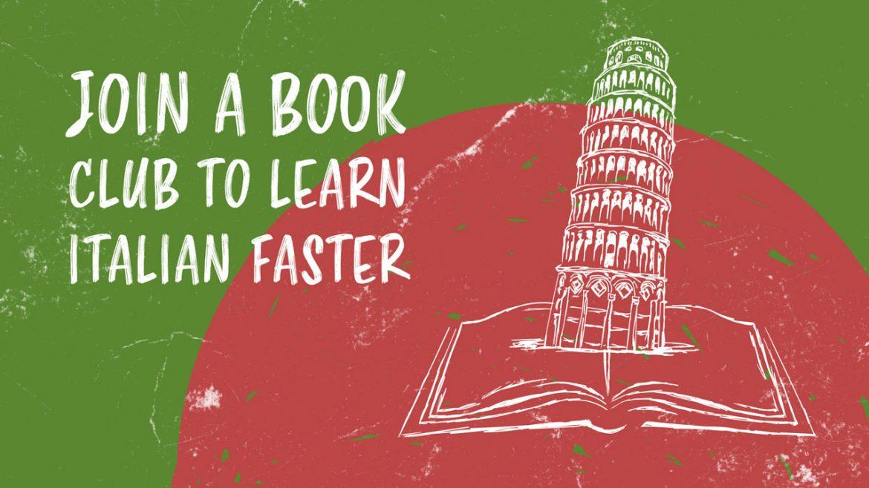 Как вступление в книжный клуб поможет вам быстро выучить итальянский язык